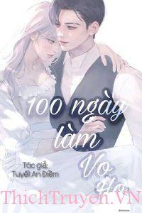 100 Ngày Làm Vợ Hờ: Tổng Tài Ác Ma, Xin Anh Tránh Xa Tôi Ra!