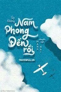 Nam Phong Đến Rồi full